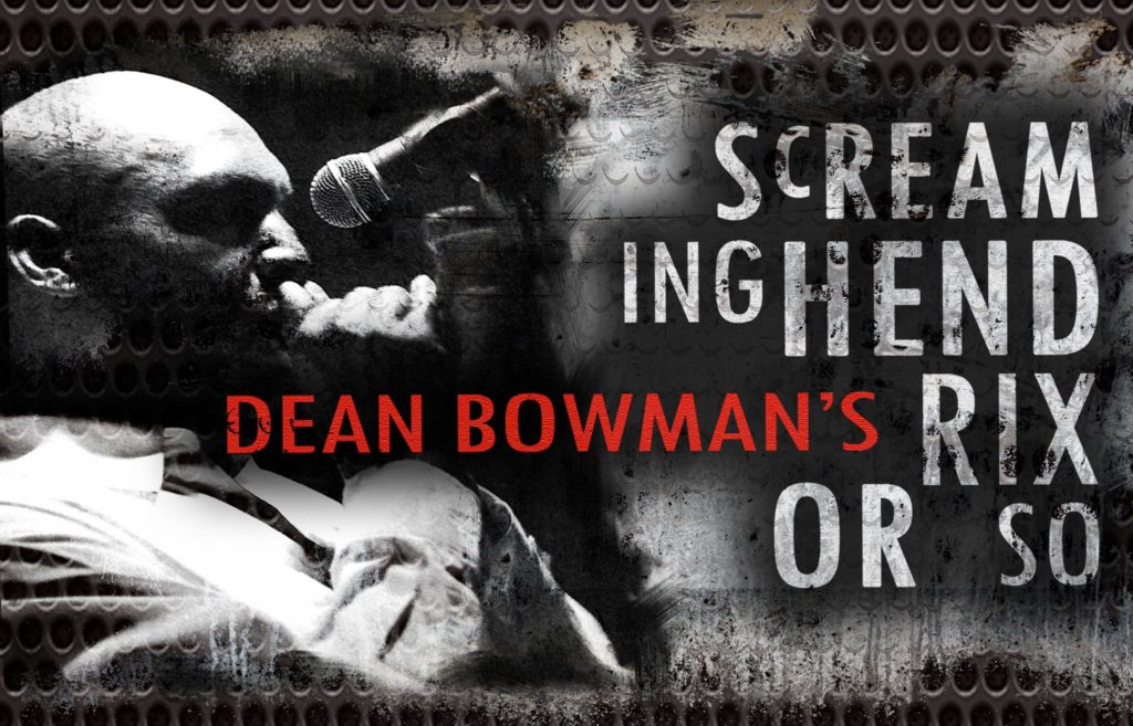 Dean Bowman Screaming Hendrix
